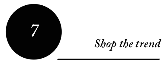 7 - Shop the trend