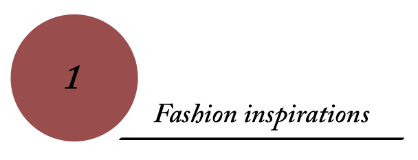 1 - Fashion inspirations